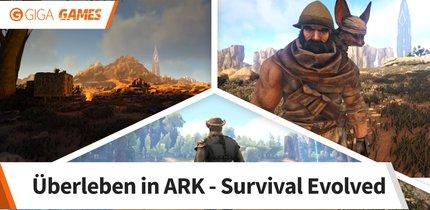 ARK - Survival Evolved: Tipps, mit denen ihr die erste Zeit überlebt