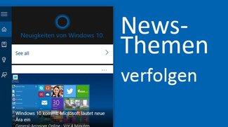 Cortana: Interessen- und Nachrichten-Themen verfolgen und einstellen – So geht's