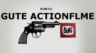 Gute Actionfilme: Wie man sie macht und woran man die schlechten erkennt – Eine Anleitung