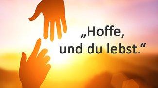 Hoffnung: Die schönsten Sprüche & Zitate – für eure Liebsten