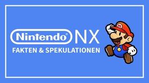 Nintendo NX: Das müsst ihr wissen!