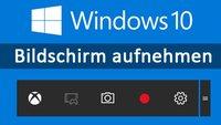 Windows 10: Bildschirm aufnehmen mit Game DVR – Anleitung