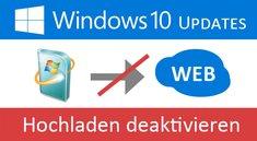 Windows 10: Hochladen von Updates deaktivieren – So geht's