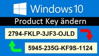 Product Key in Windows 10 und 7 ändern – Anleitung