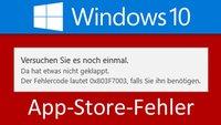 Lösung: Windows 10 Store – 0x803F7003-Fehler beim App-Download