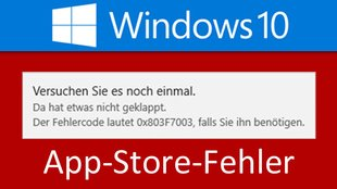 Lösung: Windows 10 Store – 0x803F7003-Fehler beim App-Download