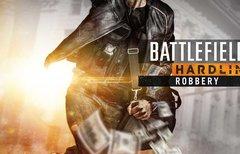 Battlefield Hardline: Robbery...