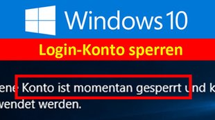 Windows 10: Konto nach falschem Passwort-Login sperren – So geht's