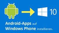 Android-Apps auf Windows Phone installieren – So geht's