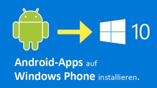 Android-Apps auf Windows Phone installieren – So geht's