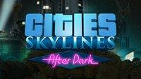 Cities – Skylines Add-on: Die neuen Features und Release-Termin von After Dark