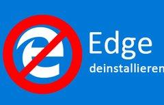 Edge deinstallieren: So könnt...
