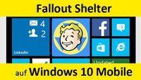 Fallout Shelter auf Windows 10 Mobile installieren – So geht's