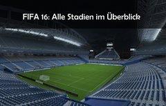 FIFA 16: Alle Stadien und neue...