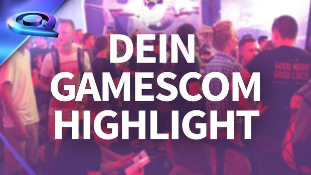 gamescom 2015: Welche Spiele waren DEINE Highlights? (Umfrage)