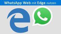 WhatsApp Web mit Edge-Browser nutzen – So geht's