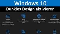 Windows 10: Dark Theme aktivieren & deaktivieren – so geht's