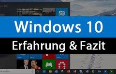 Windows 10: Erfahrung und...