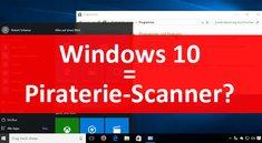 Windows 10 sucht auf dem PC nach illegalen Programmen und Software-Piraterie – Deaktivieren?