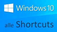Windows 10: Die besten Tastenkombinationen und Shortcuts
