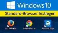 Windows 10: Standardbrowser festlegen & ändern– so geht's