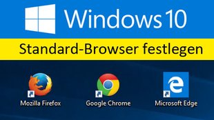 Windows 10: Standardbrowser festlegen & ändern– so geht's