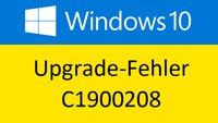 Windows 10: Upgrade-Fehler C1900208 – Was tun?
