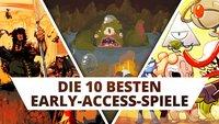 Unfertig, aber geil: Die 10 besten Steam Early-Access-Spiele