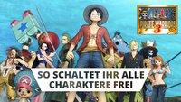 One Piece - Pirate Warriors 3: Alle Charaktere freischalten - so geht's!