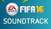 FIFA 16: Soundtrack jetzt kostenlos anhören und Liste aller Songs