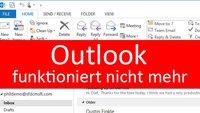 Lösung: Outlook funktioniert nicht mehr