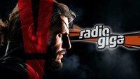 radio giga #202: Metal Gear Solid 5 - das Spiel des Jahres?