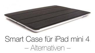 iPad mini 4: Alternative fürs Smart Case jetzt erhältlich