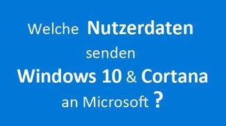 Windows-10-Spionage: Welche Nutzerdaten senden Betriebssystem und Cortana an Microsoft?