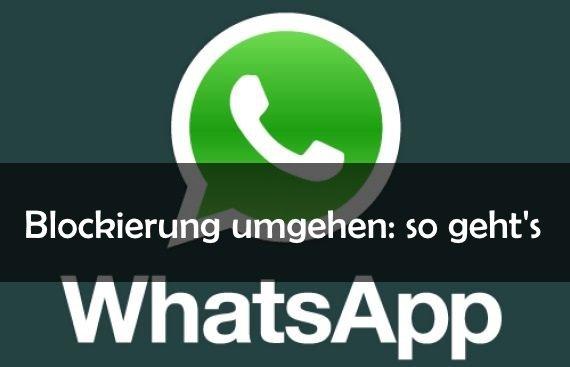 Schreiben whatsapp trotz blockierung Whatsapp geblockt