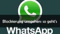 WhatsApp: Blockierung umgehen oder aufheben – wie geht das?