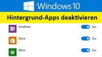 Windows 10: Hintergrund-Apps deaktivieren und schließen – So geht's