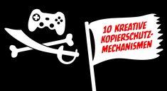 Kopierschutz bei Games: 10 kreative Mechanismen gegen Raubkopierer