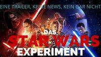 Das Star Wars 7-Experiment: Ich bin der einzige Mensch auf diesem Planeten, der den Trailer nicht gesehen hat!