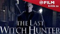 The Last Witch Hunter Filmkritik: Der Babynator war besser