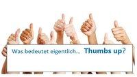 Was heißt Thumbs Up bei Facebook und Co? Erklärung für Dummies