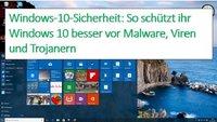 Windows-10-Sicherheit: 10 Tipps für optimalen Schutz