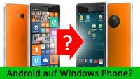 Android auf Windows Phone installieren, und umgekehrt – Geht das?