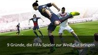 FIFA 16 geht nicht mehr: 9 Gründe, das neue FIFA zu hassen