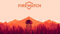 Die Firewatch-Entwickler werden von Valve unter die Fittiche genommen