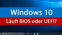Windows 10: BIOS oder UEFI? – So findet ihr heraus, welche PC-Schnittstelle läuft