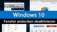 Windows 10: Fenster andocken deaktivieren – So schaltet ihr Snap Assist aus