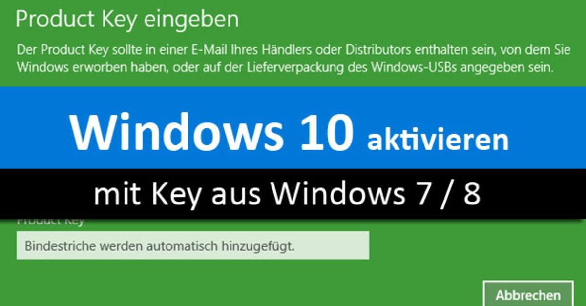 Windows 10 mit altem key von windows 7 und 8 aktivieren so geht