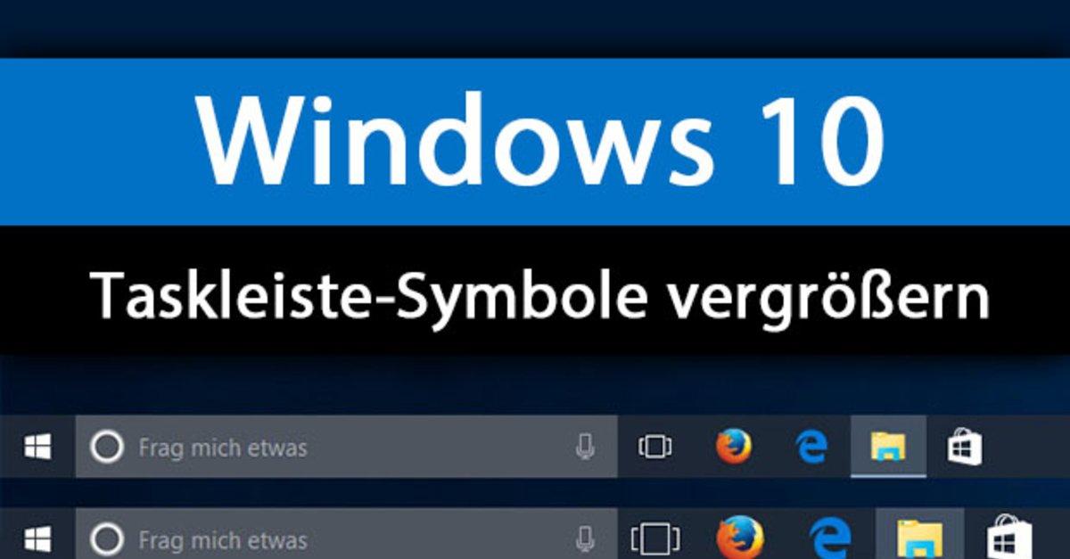 Windows 10: Taskleiste-Symbole vergrößern – So geht's – GIGA