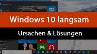 Windows 10 oder 7 langsam: Ursachen & Lösungen